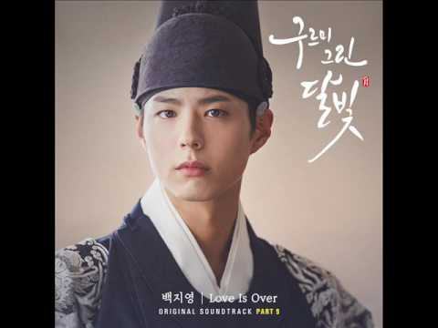 "OST 9 - ""Love is Over"" by Baek Ji Young (백지영): Moonlight Drawn by Clouds"