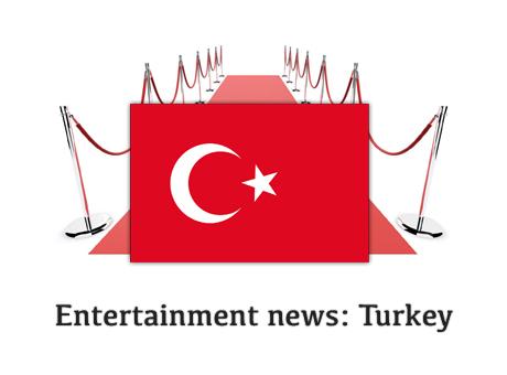 Entertainment News - Turkey