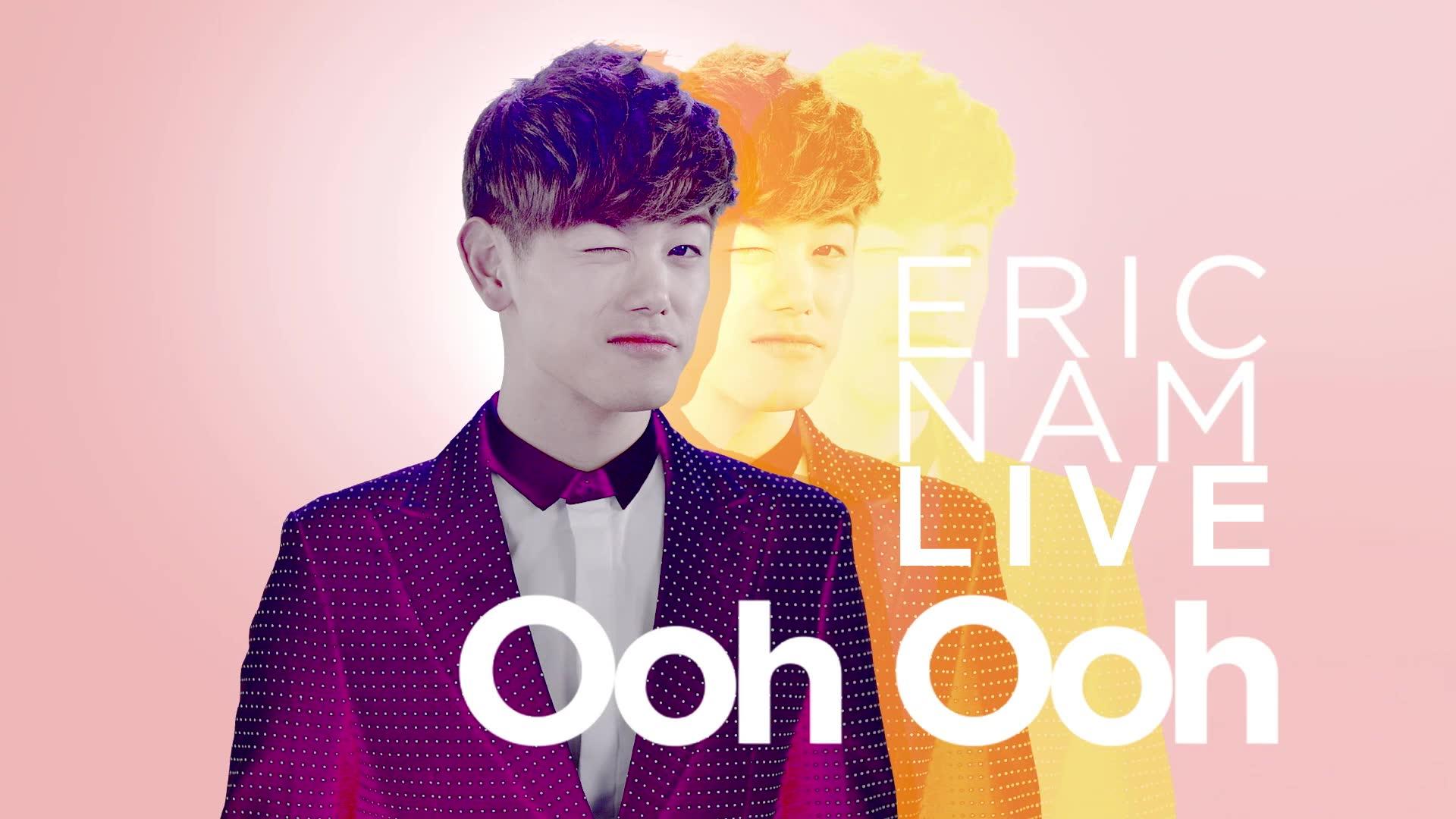 Eric Nam Videos: Ooh Ooh (Feat. Hoya of Infinite)