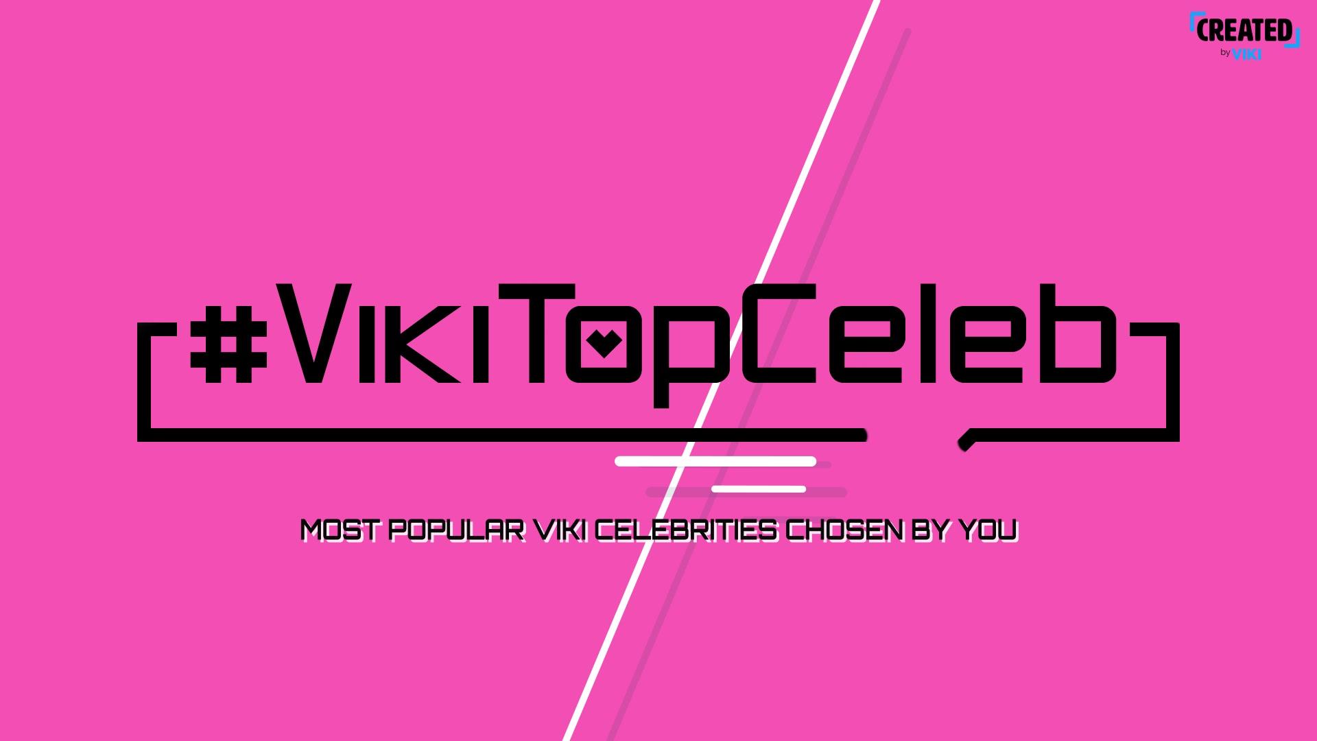 #VikiTopCeleb Episode 6: January 2018